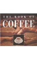 The Book of Coffee: A Gourmet's Guide, Illy, Francesco; Illy, Riccardo