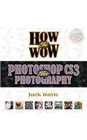 How to Wow: Photoshop CS3 for Photography [With CDROM]