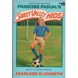Fearless Elizabeth (Sweet Valley Kids, No. 15)