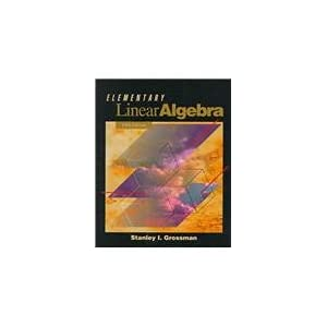 solutions manual elementary linear algebra stanley i grossman 5th rh grossmanelementaryalgebra solutions blogspot com Elementary Linear Algebra 9th Edition Elementary Linear Algebra by Camm