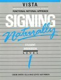 Signing Naturally: Student Videotext and Workbook Level 1 (Vista American Sign Language Series Functional Notional Appr)