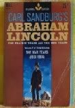 Carl Sandburg's Abraham Lincoln the War Years 1861-1864 (Carl Sandburg's Abraham Lincoln)