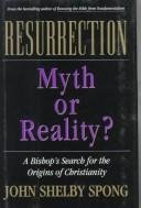 Resurrection: Myth or Reality? : A Bishop's Search for the Origins of Christianity PDF