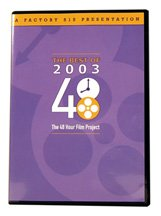 The Best of 2003: The 48 Hour Film Project