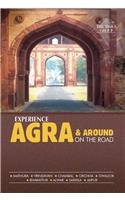 Experience Agra & Around by Road (Know About Series)