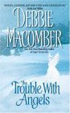 The Trouble With Angels (0061083089) by Macomber, Debbie