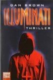 Illuminati : Thriller = Angels and demons , Bastei 14866 ; 3404148665 Aus dem Amerikan. von Axel Merz, Bastei-Lübbe-Taschenbuch ; Bd. 14866 : Allgemeine Reihe