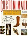 Custom Made: A Catalogue of Personalized and Handcrafted Items (0026059606) by Buff, Sheila