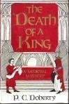The Death of a King: A Medieval Mystery (0312186517) by Doherty, P. C.