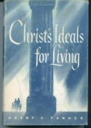 CHRIST'S IDEALS FOR LIVING, OBERT C. TANNER