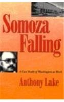 Somoza Falling: A Case Study of Washington at Work