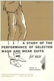 img - for A Study of the Performance of Selected Wash and Wear Suits for Men book / textbook / text book