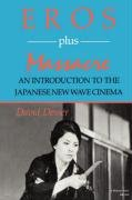 Eros Plus Massacre: An Introduction to the Japanese New Wave Cinema (Midland Book)