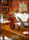 The Home Office-Setting Up, Furnishing, and Decorating Your Own Work Space