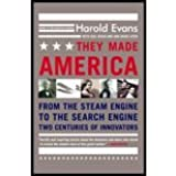 They Made America - From the Steam Engine to the Search Engine - Two Centuries of Innovators (04) by Evans, Harold - Buckland, Gail - Lefer, David [Paperback (2006)]