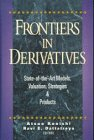 Frontiers In Derivatives:State-of-the-Art Models, Valuation, Strategies & Products