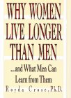 img - for Why Women Live Longer Than Men : And What Men Can Do about It book / textbook / text book