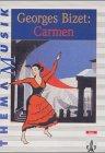 Thema Musik. George Bizet: Carmen. Schülerheft: Bausteine für einen vielseitigen Unterricht