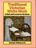 img - for Traditional Victorian White Work to Knit and Crochet for the Home book / textbook / text book