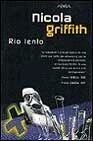 Rio Lento (Spanish Edition) (8440681976) by Nicola Griffith