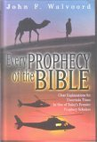 Every Prophecy of the Bible: Clear Explanations for Uncertain Times by One of Today's Premier Prophecy Scholars (0739402153) by John F. Walvoord