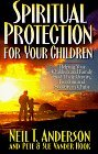 img - for Spiritual Protection for Your Children: Helping Your Children and Family Find Their Identity, Freedom and Security in Christ by Neil T. Anderson (1996-11-03) book / textbook / text book