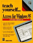 Teach Yourself...Access for Windows 95 (1558284419) by Siegel, Charles