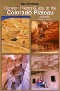 Canyon Hiking Guide to the Colorado Plateau: Non-Technical