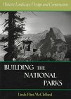 img - for Building the National Parks: Historic Landscape Design and Construction book / textbook / text book