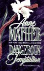 Dangerous Temptation, Anne Mather