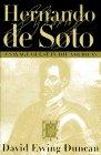 Hernando De Soto: A Savage Quest in the Americas (0517582228) by Duncan, David Ewing