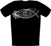 Cthulhu Fish T-Shirt (Large) $18.00 Cthulhu Fish T-Shirt. Here is our rendition of H.P. Lovecraft's iconic Cthulhu creature on a high-quality black shirt. Some have likened the Cthulhu creature to a God; others see him as a demon; some simply see Lovecraft as an individual with insights into netherworlds where such creatures are possible. Many today see it as similar to the Flying Spaghetti Monster - a fictitious God whom can be appeased by wearing his garb! Shirt is proudly made in the USA, and