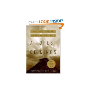 A Forest of Kings: The Untold Story of the Ancient Maya David Freidel and Linda Schele