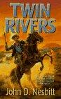 Twin Rivers, JOHN D. NESBITT, BY JOHN D. NESBITT