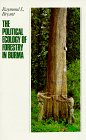 The Political Ecology of Forestry in Burma 1824-1994