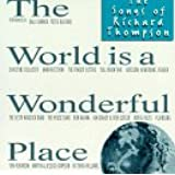 The World Is a Wonderful Place: The Songs of Richard Thompson