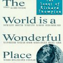 The World Is a Wonderful Place: The Songs of Richard Thompson by Various Artists, Christine Collister, Marvin Etzioni, Victoria Williams and Tom Robinson