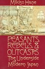Peasants, Rebels and Outcasts : The Underside of Modern Japan (0394710401) by Hane, Mikiso