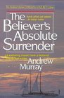 img - for The Believer's Absolute Surrender (The Andrew Murray Christian maturity library) book / textbook / text book