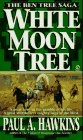White Moon Tree (The Ben Tree Saga)