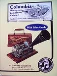 Columbia Phonograph Companion Volume I: Hazelcorn's Guide to the Columbia Cylinder Graphophon (with Price Guide)