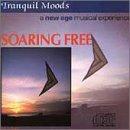 echange, troc Various Artists - Tranquil Moods: Soaring Free