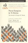 Naval Surgeon in Yi Korea: The Journal of George W. Woods (Korea Research Monograph 10)