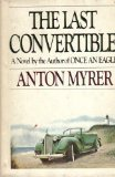 img - for The Last Convertible by Myrer, Anton(March 29, 1978) Hardcover book / textbook / text book