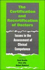 img - for The Certification and Recertification of Doctors: Issues in the Assessment of Clinical Competence book / textbook / text book