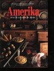 Amerika. Eine kulinarische Reise. Mit...