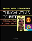 Clinical Atlas of PET: With Imaging C...