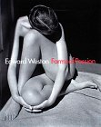 Edward Weston: Forms of Passion