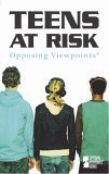 Teens At Risk (Opposing Viewpoints Series) (073771915X) by Webster, Richard
