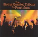 Pearl Jam - The String Quartet Tribute to Pearl Jam - Zortam Music